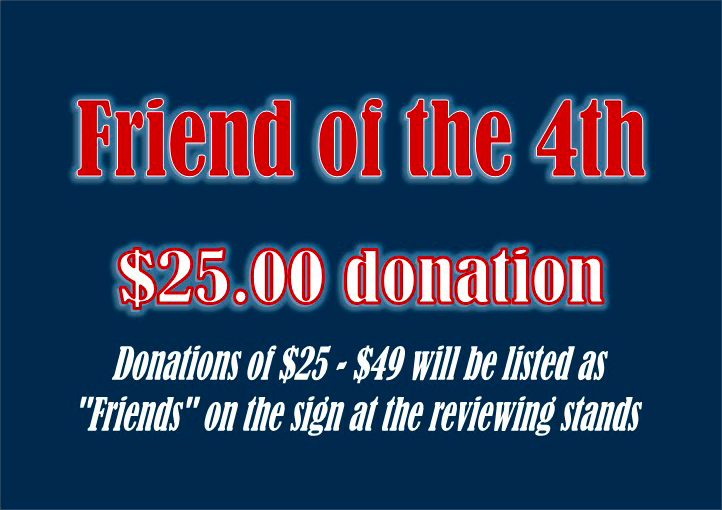Friends of the 4th: $25.00 donation.