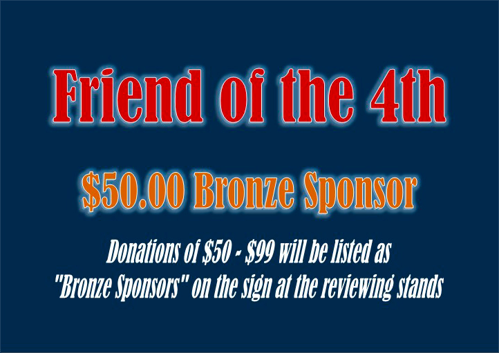 Friends of the 4th Bronze Sponsor: $50.00 donation.