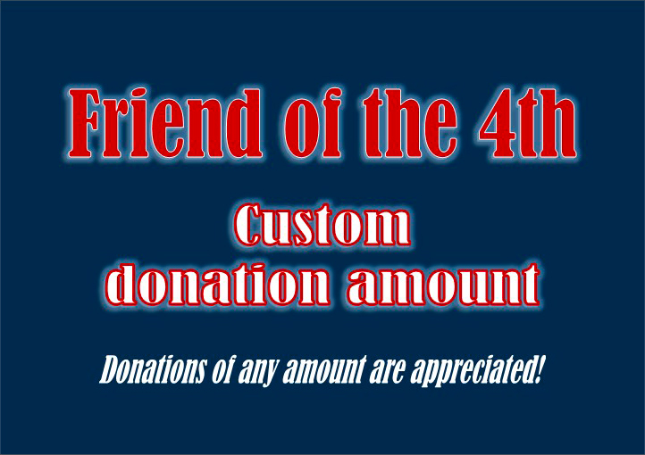 Friends of the 4th custom donation.