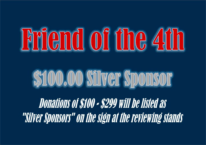 Friends of the 4th Sliver Sponsor: $100.00 donation.